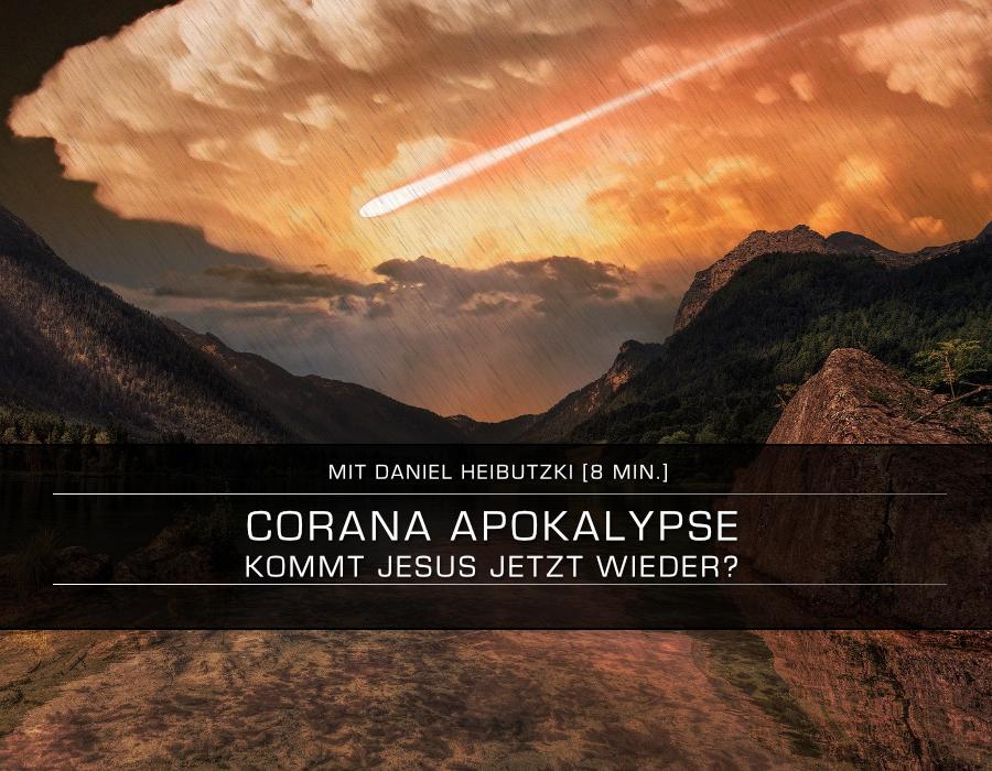 CORANA APOKALYPSE | Kommt Jesus JETZT wieder?